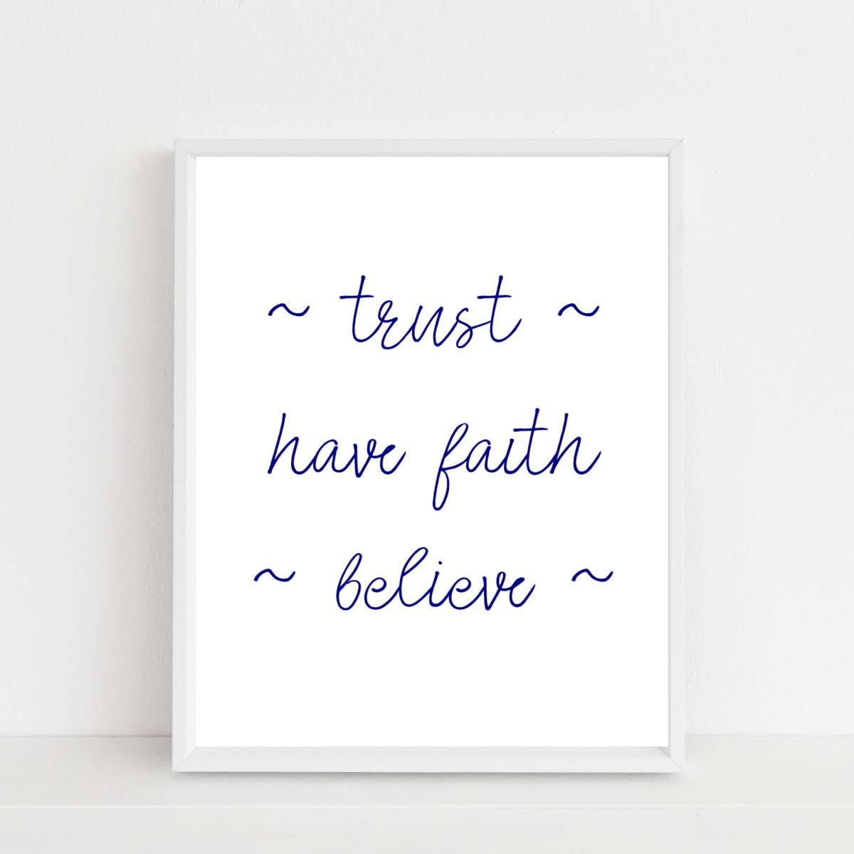 trust, have faith, believe – free printable…