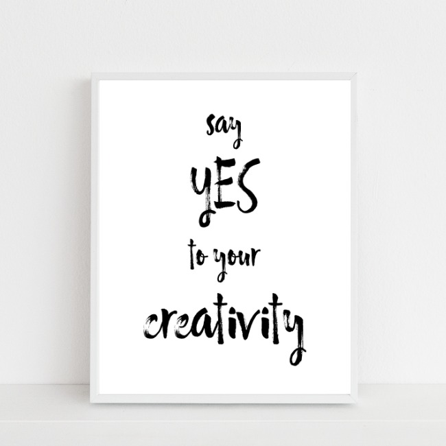 printable (free) – say yes to your creativity