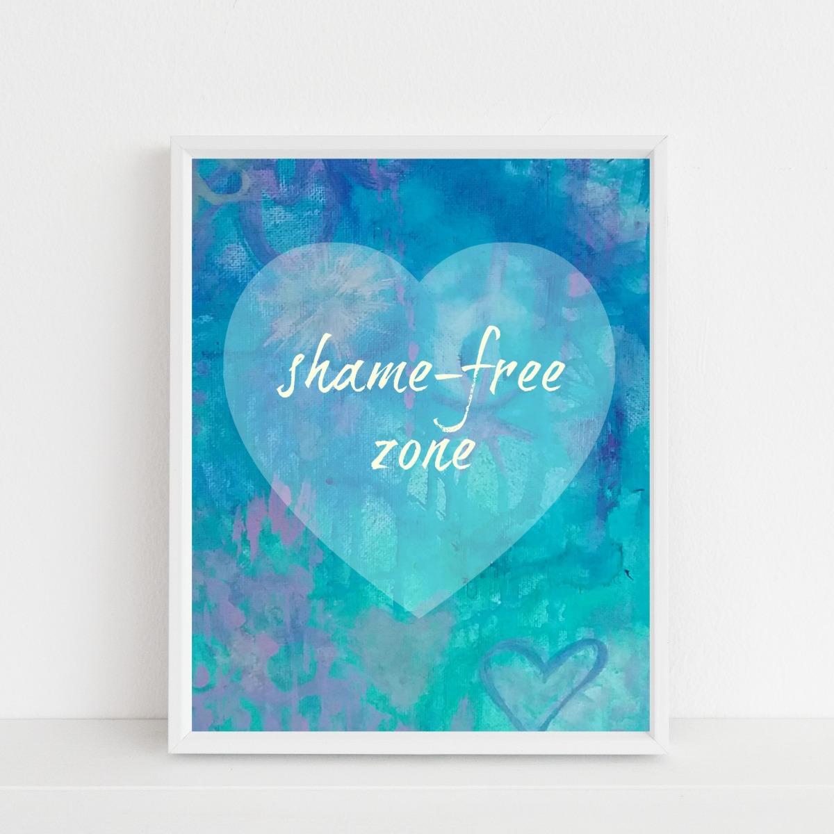 shame-free zone…